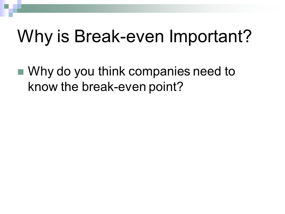 importance of break even analysis essay Task 1 first of all, production managers and management accountants need to have a clear understanding of break-even analysis this analysis is use.
