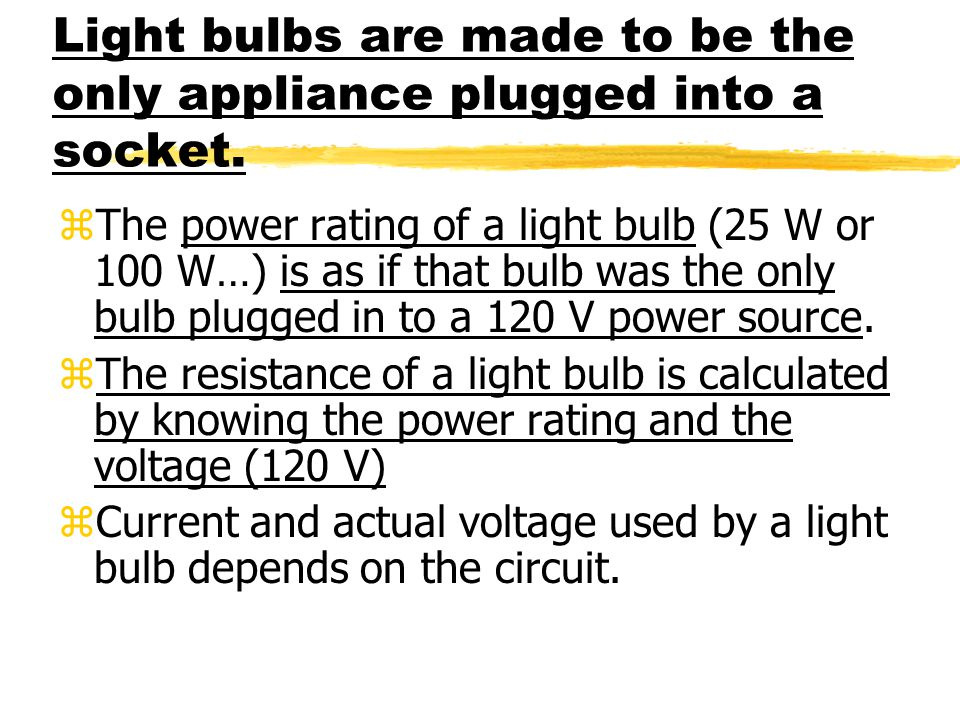 Light bulbs are made to be the only appliance plugged into a socket.