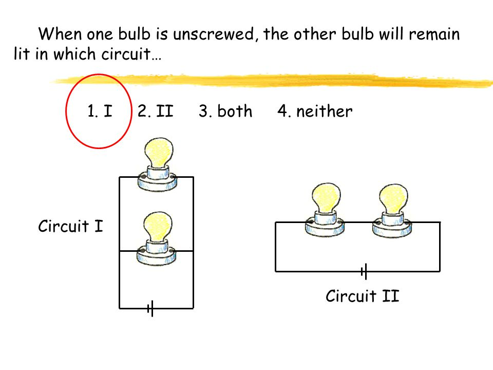 When one bulb is unscrewed, the other bulb will remain lit in which circuit…