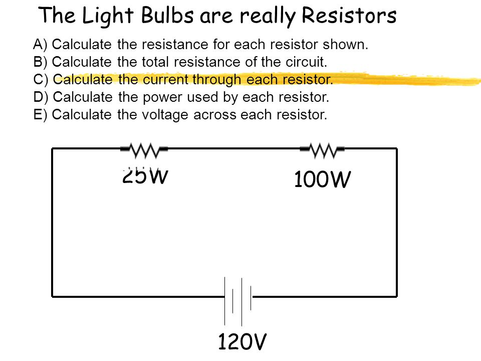The Light Bulbs are really Resistors