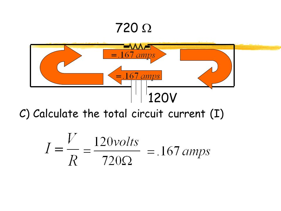 720  120V C) Calculate the total circuit current (I)