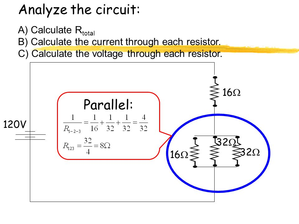 Analyze the circuit: Parallel: