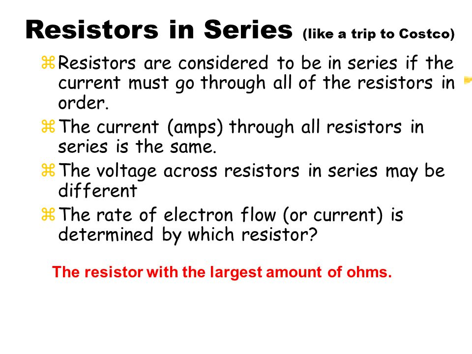 Resistors in Series (like a trip to Costco)