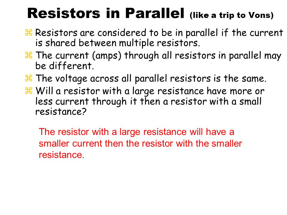 Resistors in Parallel (like a trip to Vons)
