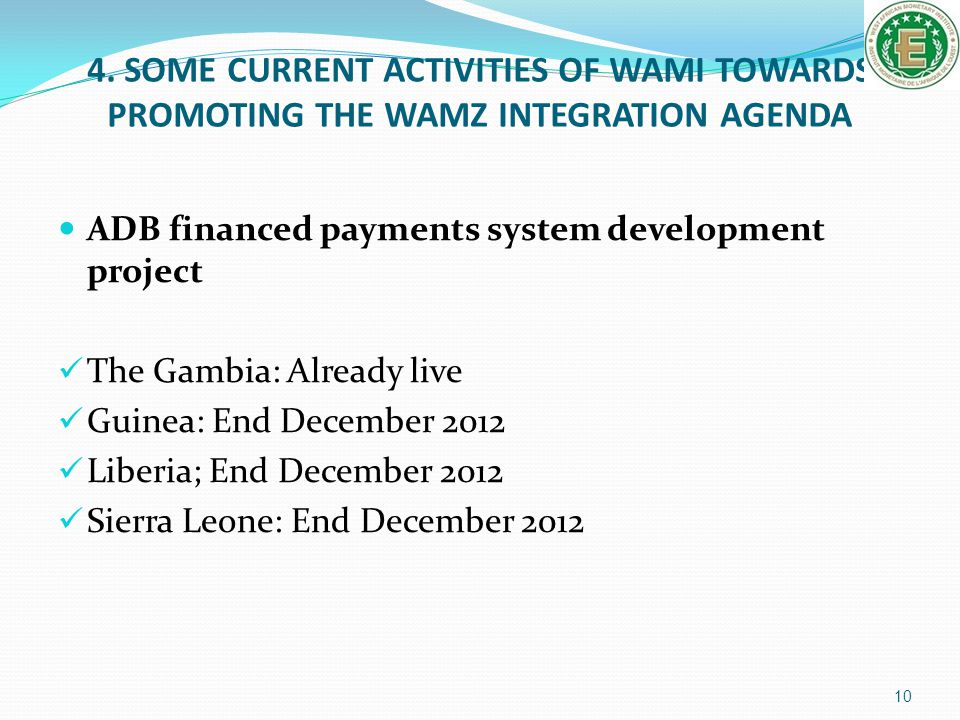 4. SOME CURRENT ACTIVITIES OF WAMI TOWARDS PROMOTING THE WAMZ INTEGRATION AGENDA