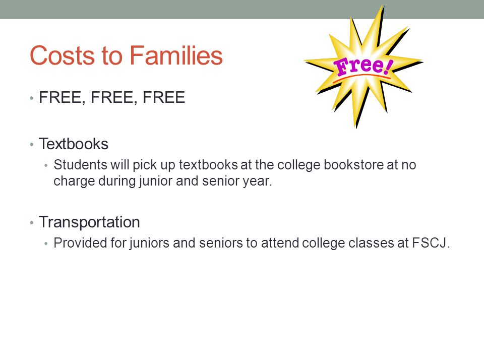 Costs to Families FREE, FREE, FREE Textbooks Transportation