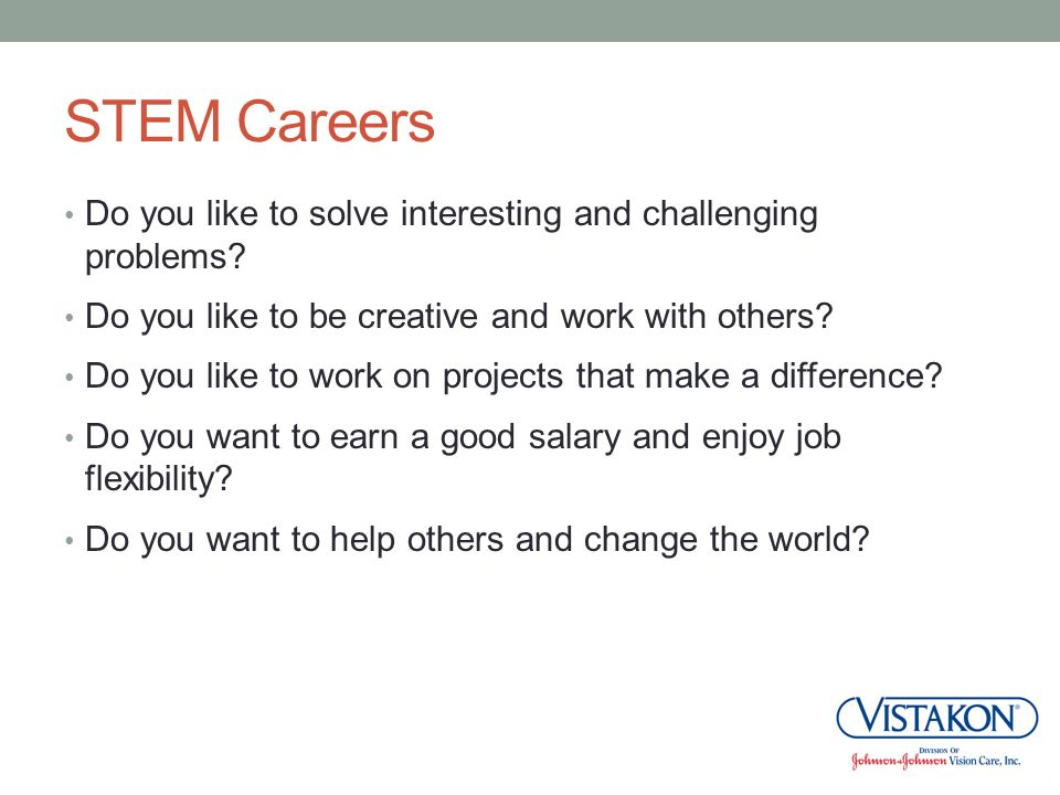 STEM Careers Do you like to solve interesting and challenging problems Do you like to be creative and work with others