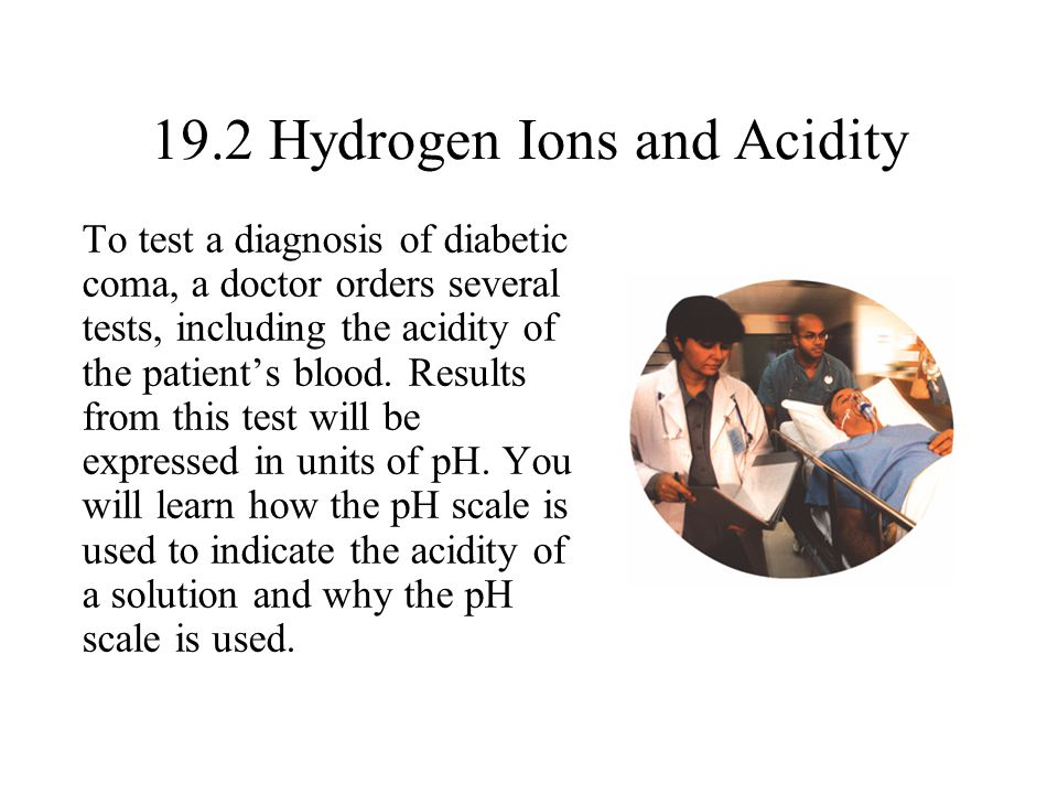 19.2 Hydrogen Ions and Acidity
