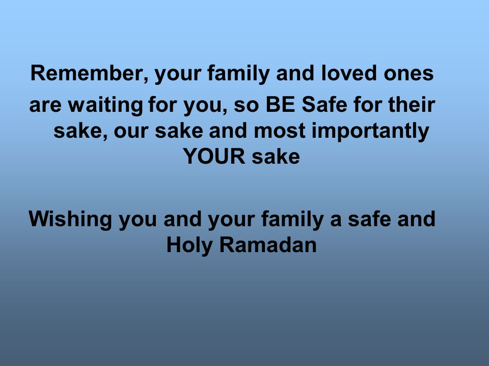 Remember, your family and loved ones
