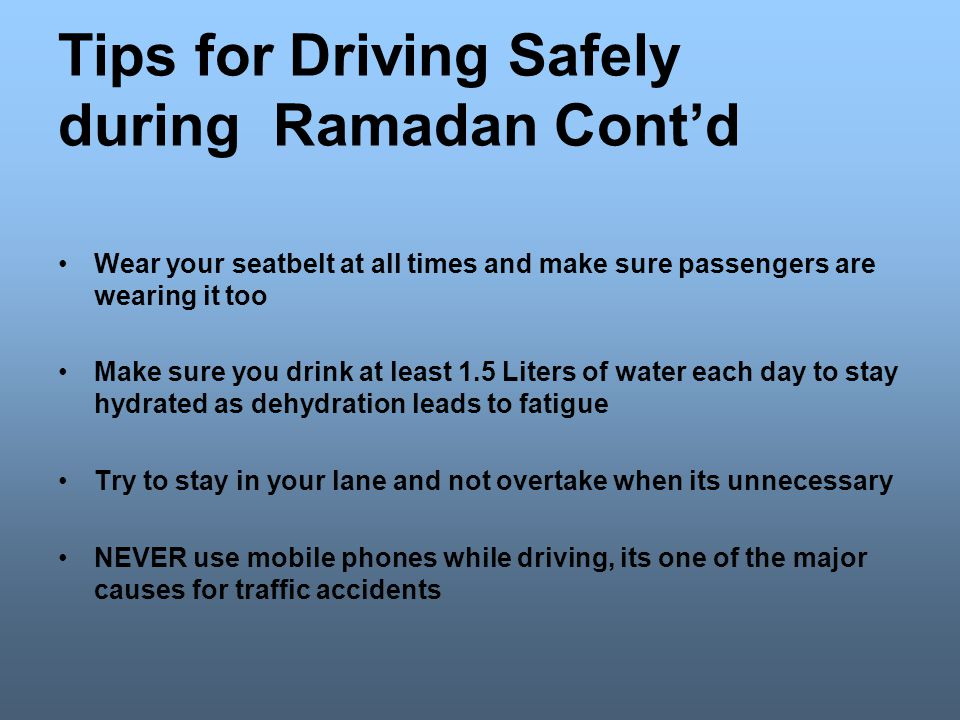 Tips for Driving Safely during Ramadan Cont'd