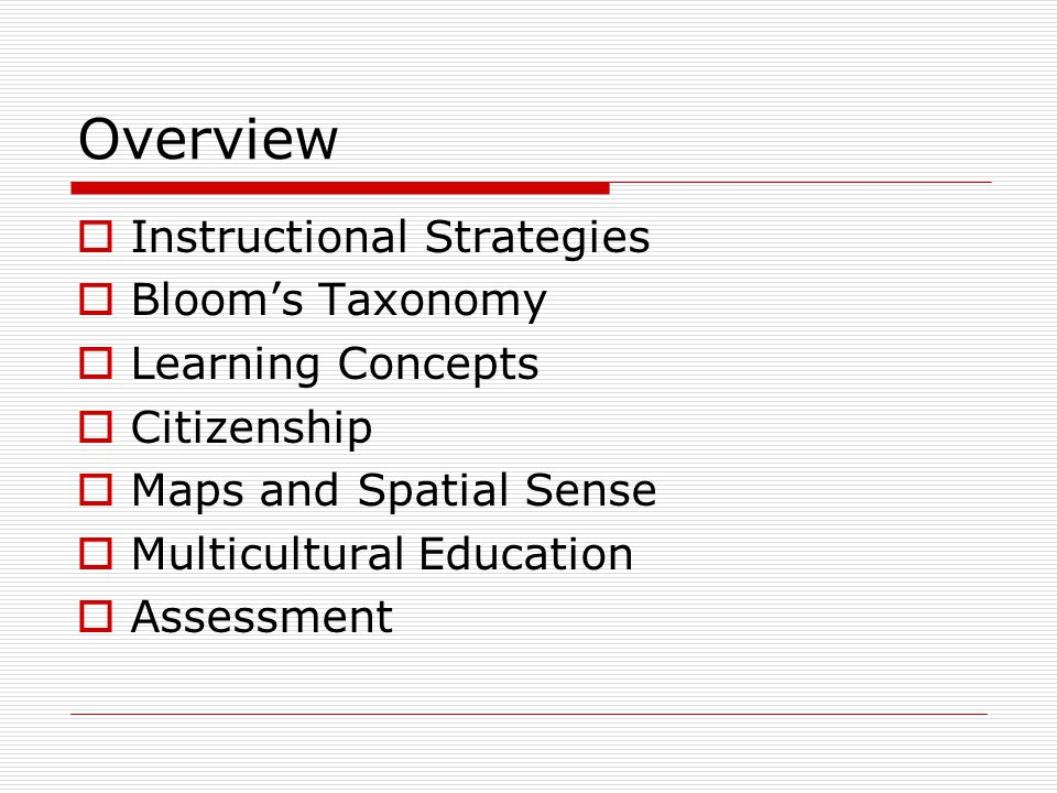 Overview Instructional Strategies Bloom's Taxonomy Learning Concepts