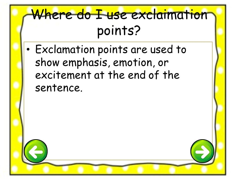 Where do I use exclaimation points