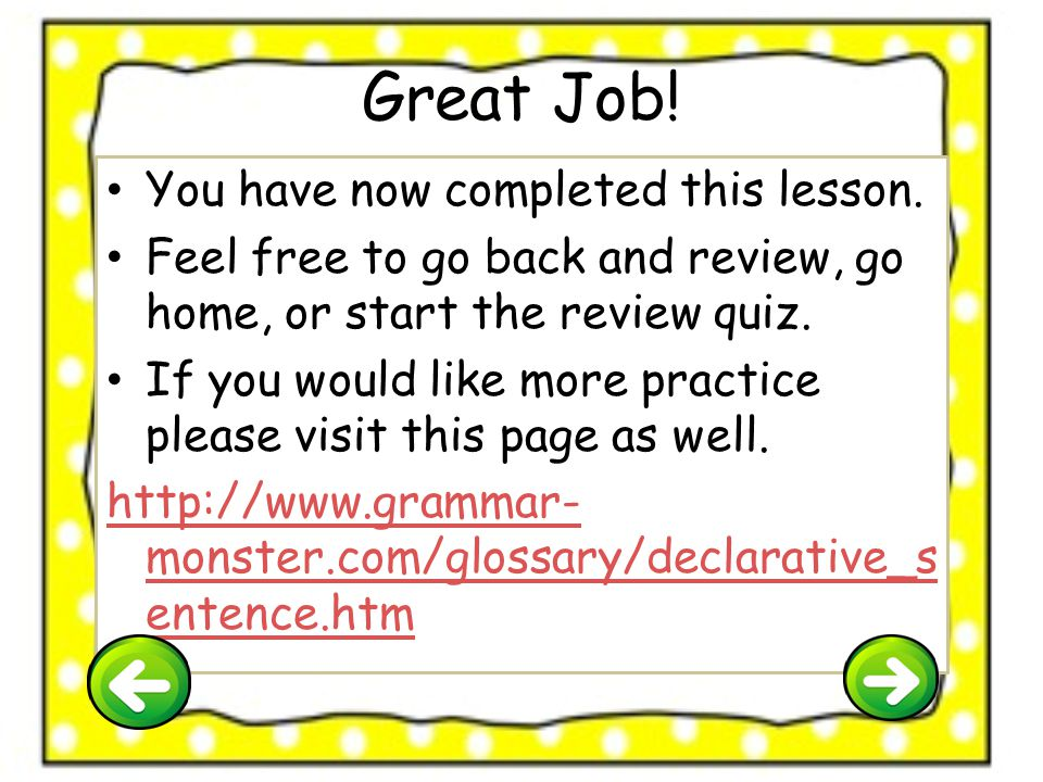 Great Job! You have now completed this lesson.
