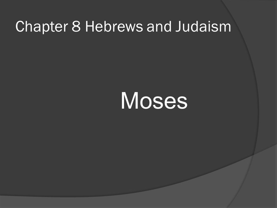 Chapter 8 Hebrews and Judaism (2000 BC- AD 70) - ppt video ...