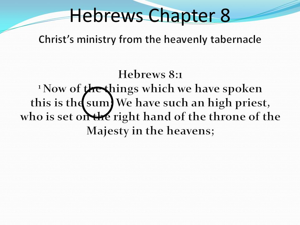 Hebrews Chapter 8 The True Tabernacle Size notes:. - ppt ...