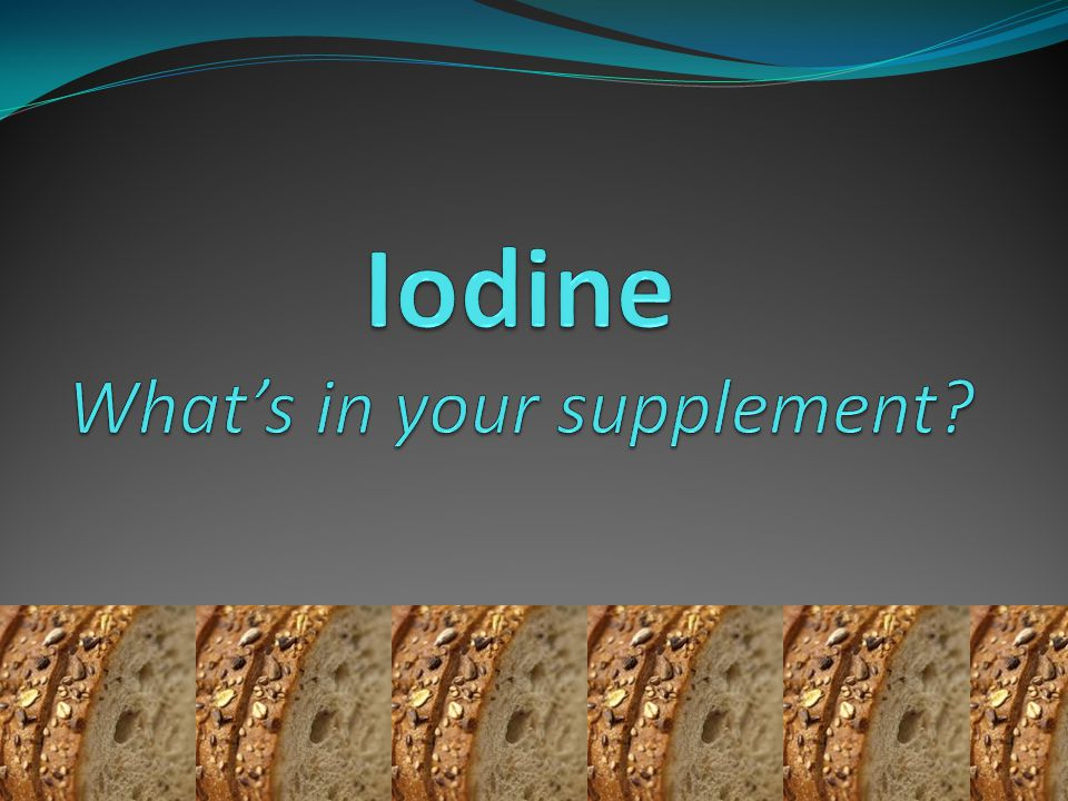 Iodine What's in your supplement?