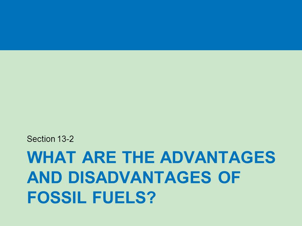advantages and disadvantages of fossil fuels Fossil fuels - advantages and disadvantages and case study (bp oil spill)  nuclear - advantages and disadvantages and case study.