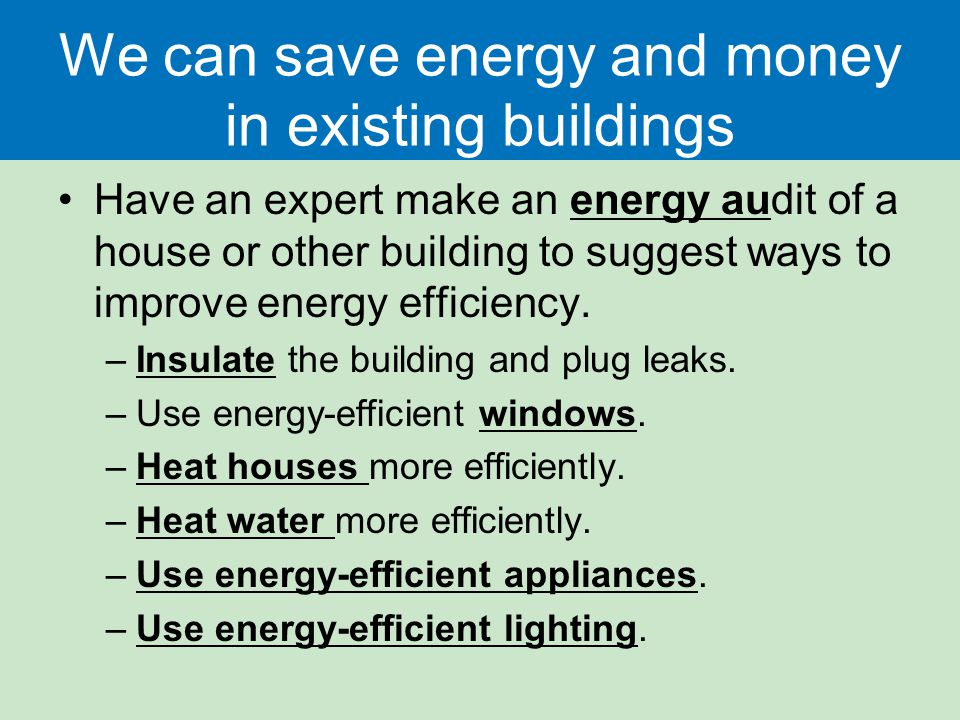 Energy chapter ppt download for Ways to save money building a house