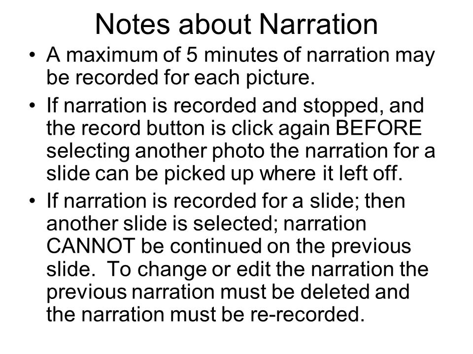 Notes about Narration A maximum of 5 minutes of narration may be recorded for each picture.