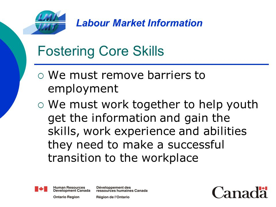 Fostering Core Skills We must remove barriers to employment