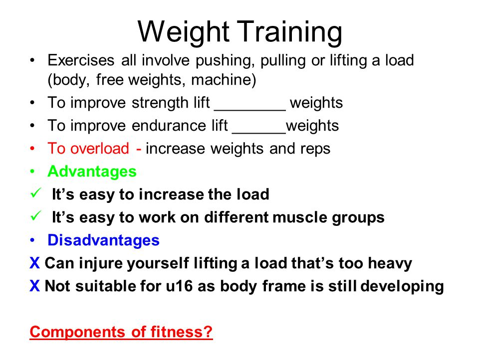 the advantages and disadvantages of weight training This section focusses on the different types of training with advantages and disadvantages weight training most people take part in weight training in order to increase their strength.