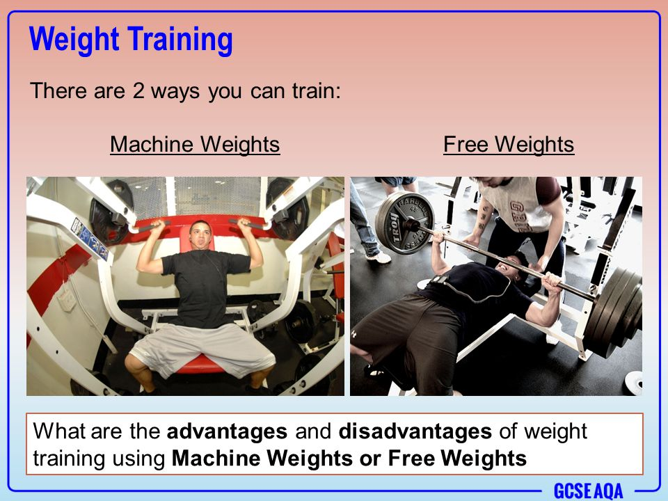 the advantages and disadvantages of weight training Disadvantages of free weights i am a huge advocate of incorporating free weights into your daily workout and as much as i would like to say that only good can come out of performing these exercises, i would be naïve not to tell you the few disadvantages involved in lifting with free weights.