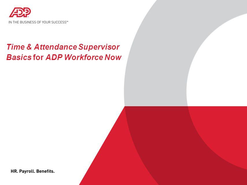 Time & Attendance Supervisor Basics for ADP Workforce Now - ppt download