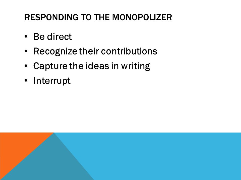 Responding to the monopolizer