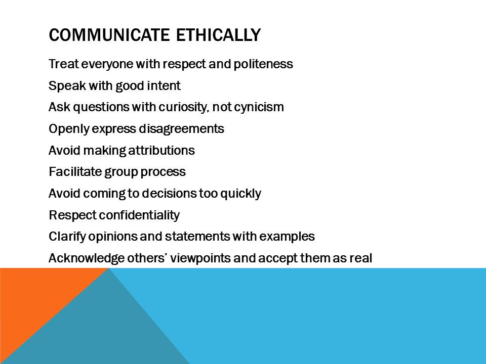 Communicate ethically