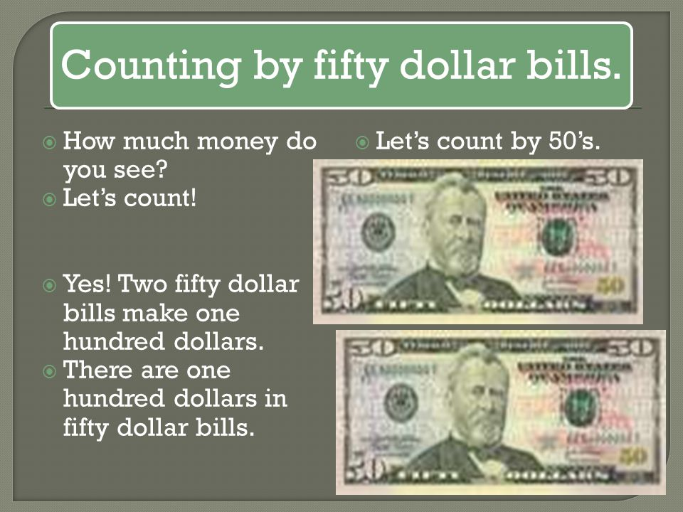 Counting by fifty dollar bills.