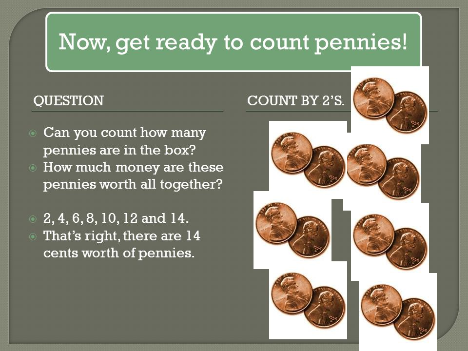 Now, get ready to count pennies!