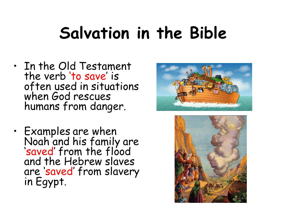 salvation in the old testament Salvation in the old testament genesis 49:18 i have waited for thy salvation, o lord exodus 14:13 and moses said unto the people, fear ye not, stand still, and see the salvation of the.