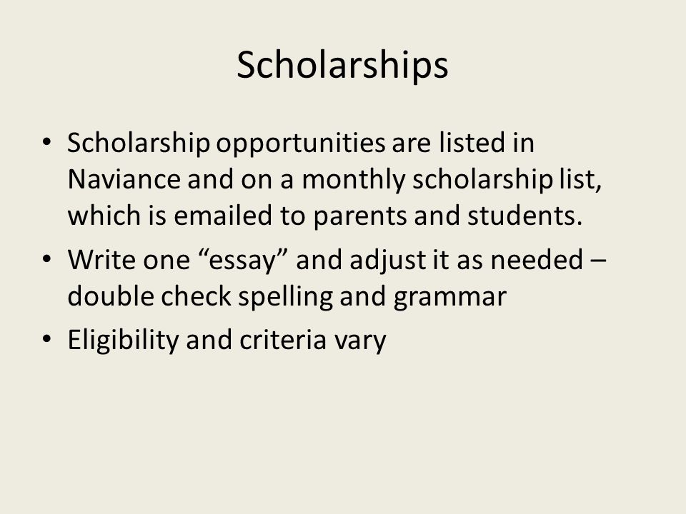 Scholarships Scholarship opportunities are listed in Naviance and on a monthly scholarship list, which is  ed to parents and students.