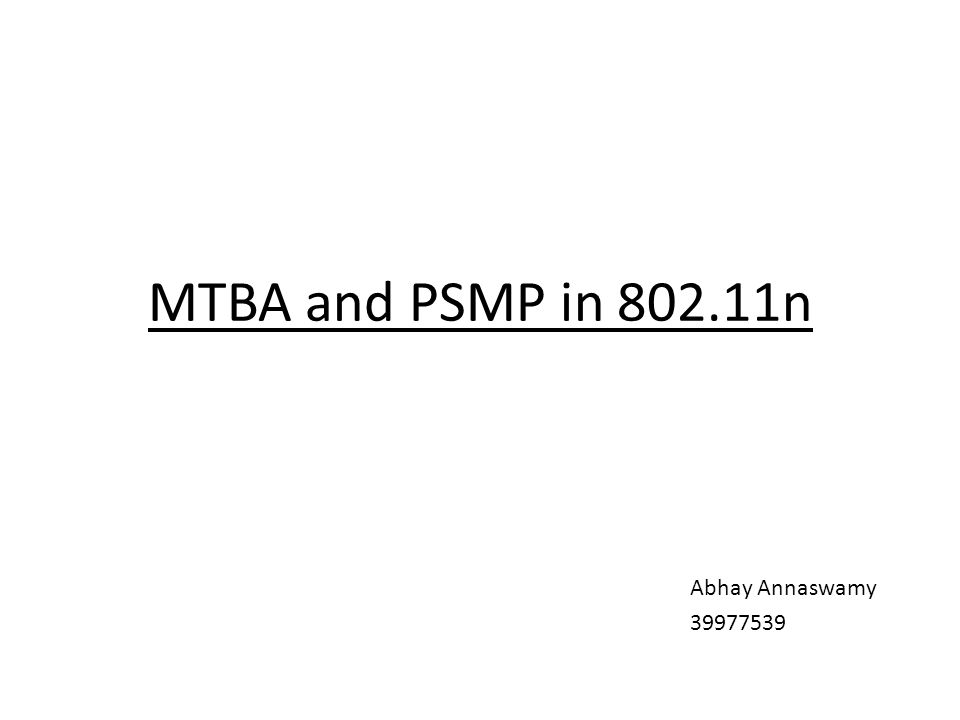 MTBA and PSMP in n Abhay Annaswamy