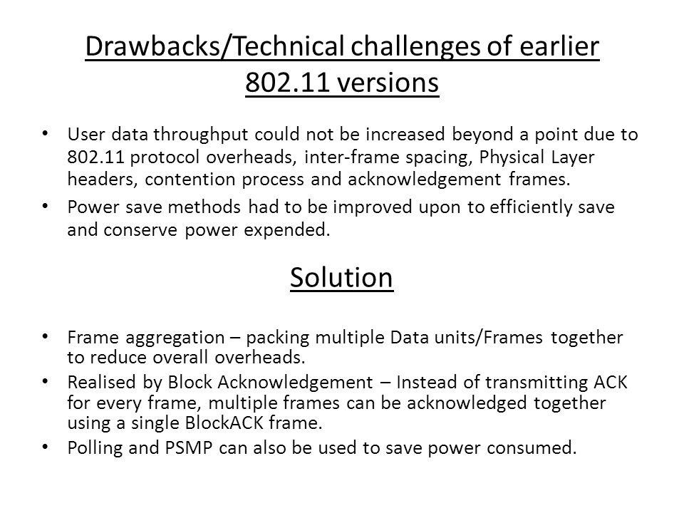 Drawbacks/Technical challenges of earlier versions