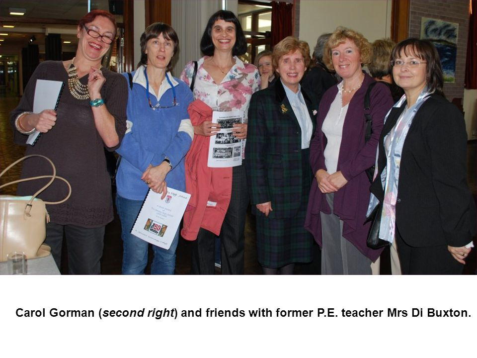 Carol Gorman (second right) and friends with former P. E