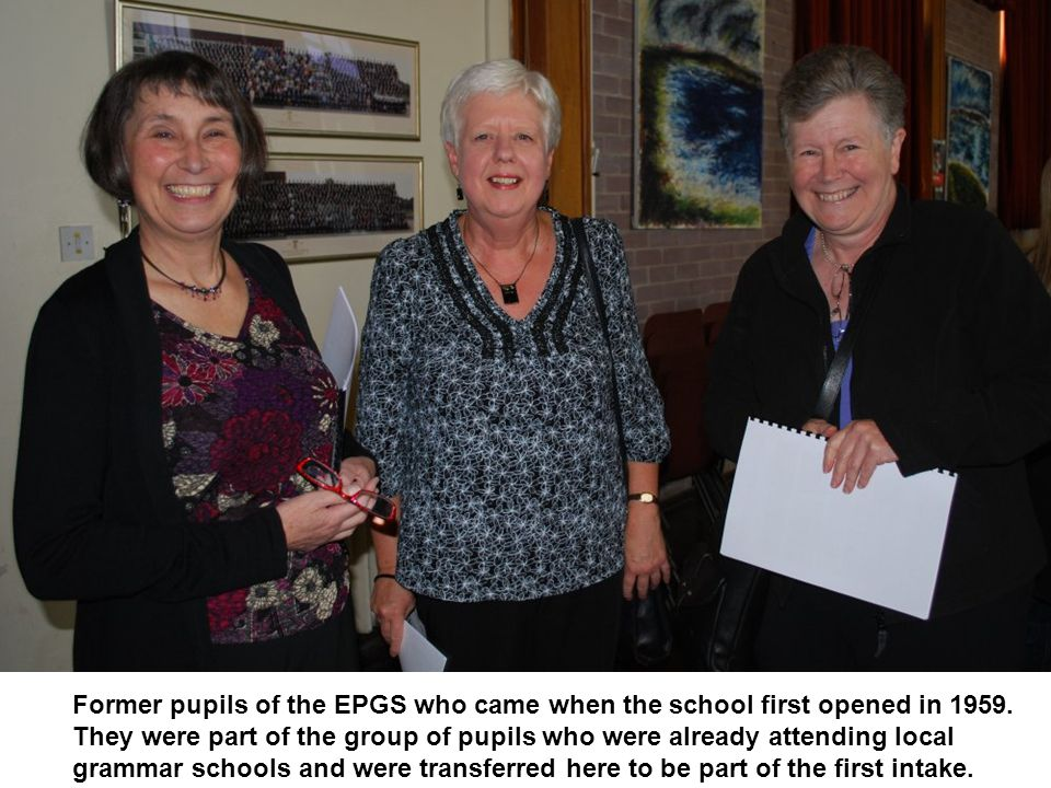 Former pupils of the EPGS who came when the school first opened in 1959.