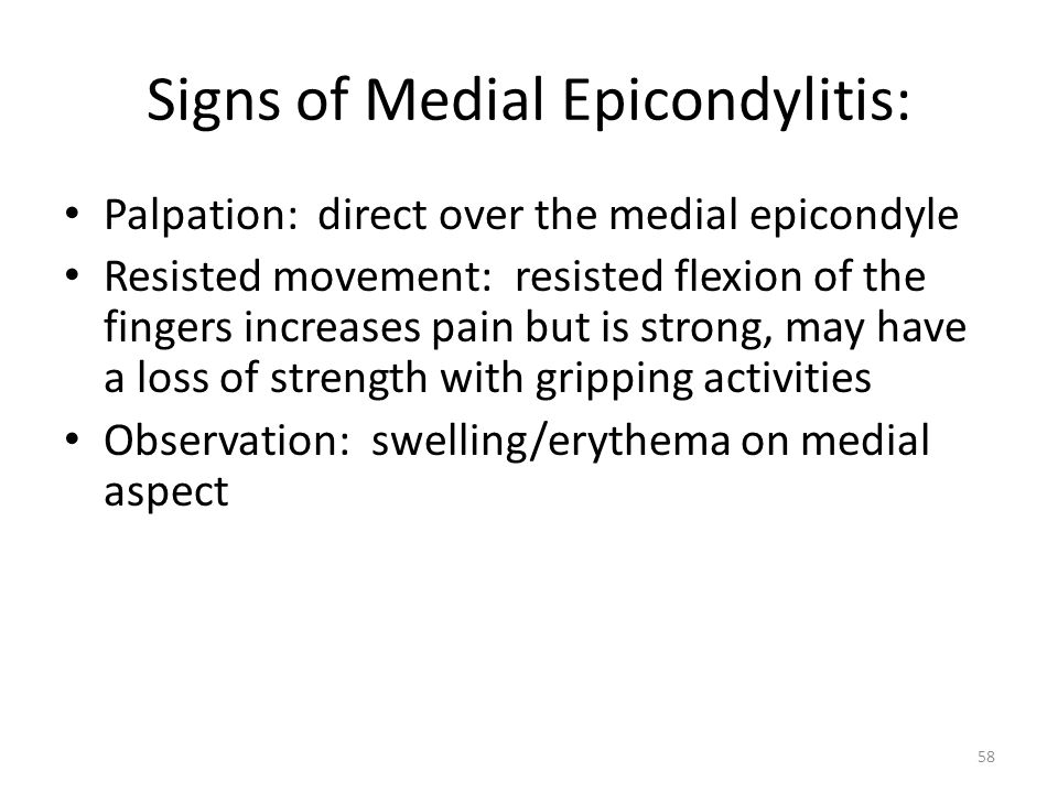 Signs of Medial Epicondylitis: