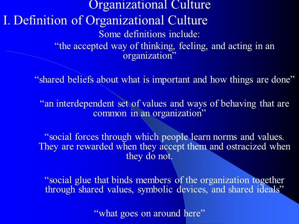Organizational Culture I. Definition of Organizational Culture