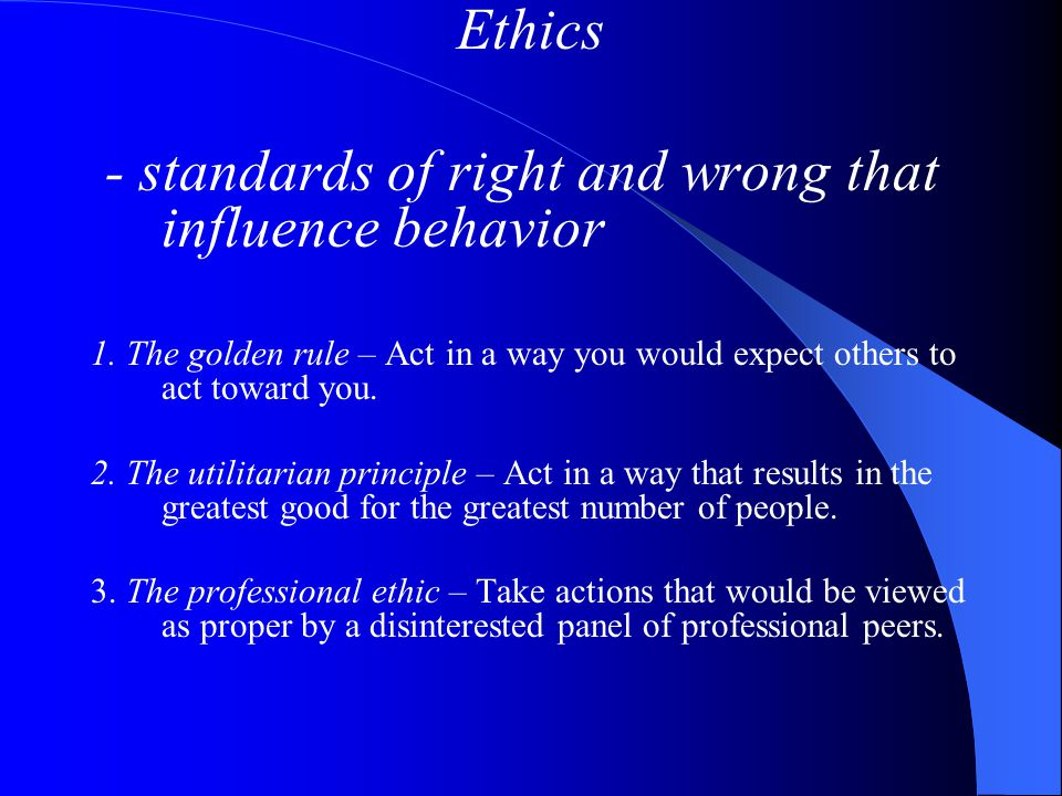 - standards of right and wrong that influence behavior