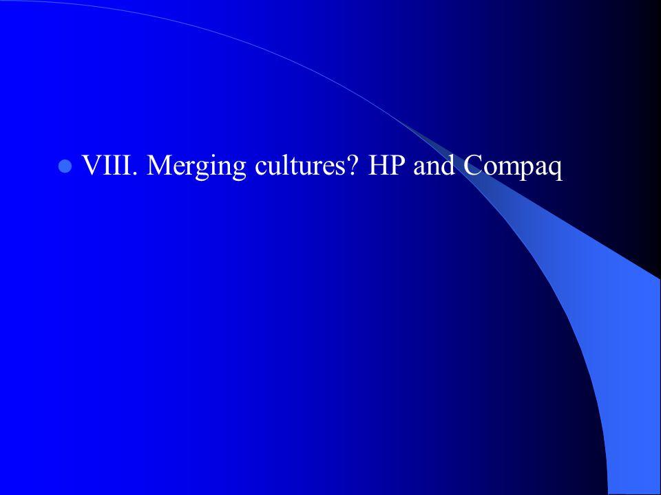 VIII. Merging cultures HP and Compaq