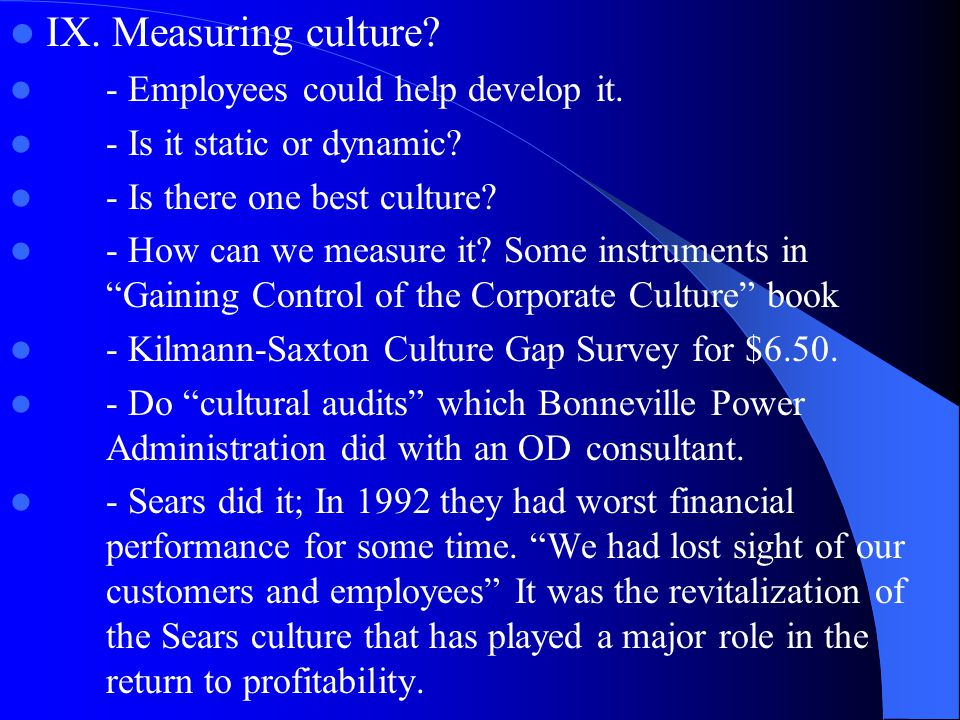 IX. Measuring culture - Employees could help develop it.