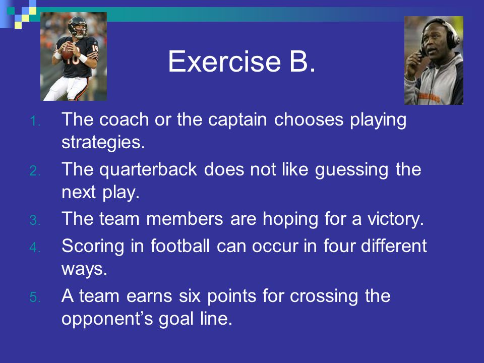 Exercise B. The coach or the captain chooses playing strategies.