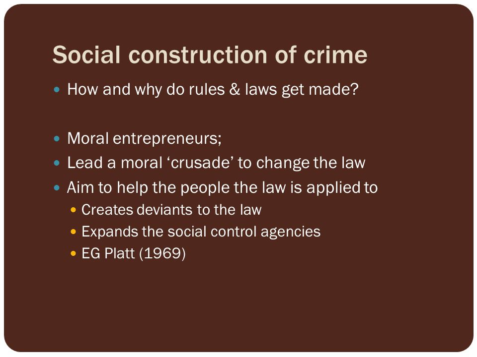 social construction of crime and deviance The famous quote you want to use here is 'social groups consitute deviance by making the social construction of crime discussions on the student room.