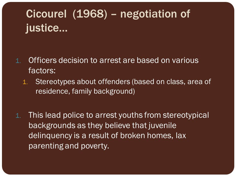 Cicourel (1968) – negotiation of justice...