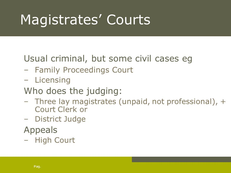 lay magistrates and district judges For example, us federal court judges must be nominated by the president of the united states and approved by the senate and are appointed for life magistrate judges are usually appointed by a panel in that jurisdiction and then serve fixed terms, to be renominated and once again approved by the panel and the judges in the district.