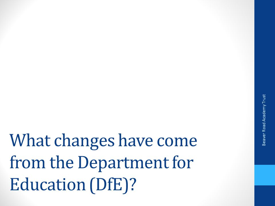 What changes have come from the Department for Education (DfE)