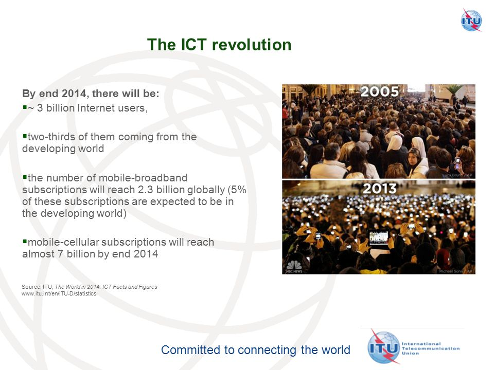 The ICT revolution By end 2014, there will be: