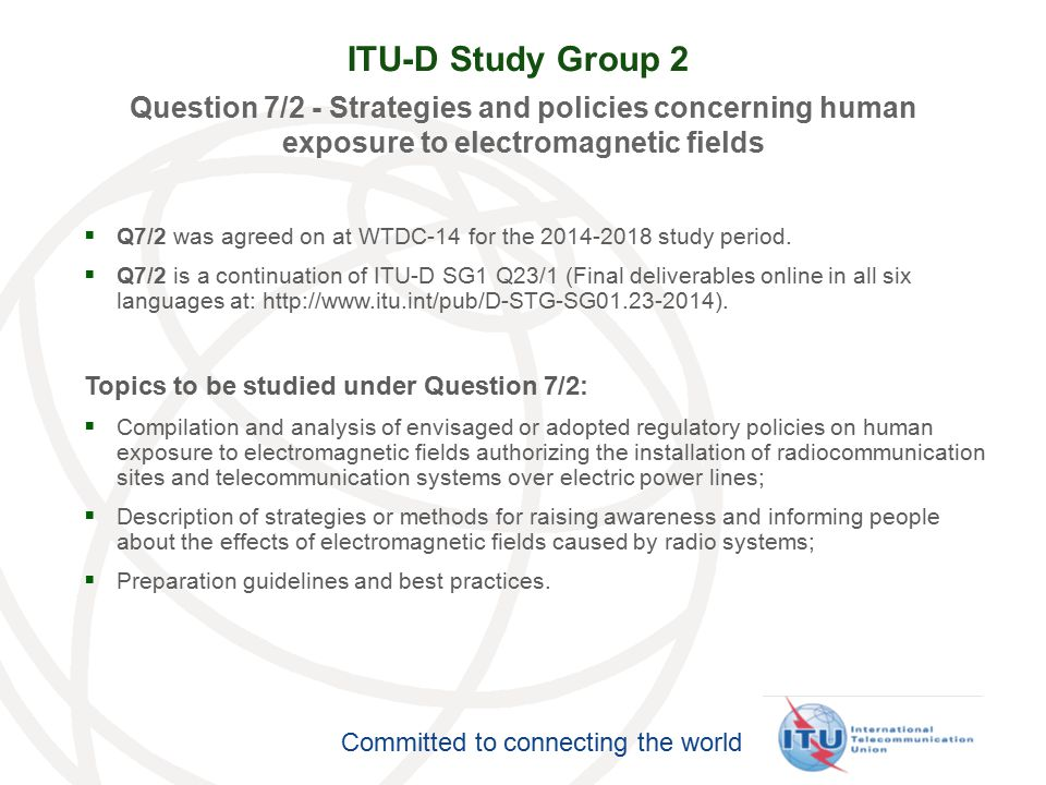ITU-D Study Group 2 Question 7/2 - Strategies and policies concerning human exposure to electromagnetic fields.