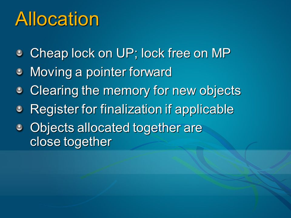 Allocation Cheap lock on UP; lock free on MP Moving a pointer forward